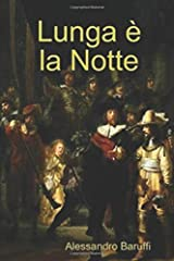 Lunga è la Notte (Italian Edition) Paperback