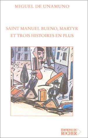 Saint Manuel Bueno Martyr Et Trois Histoires En Plus [Pdf/ePub] eBook