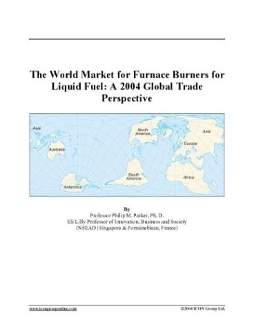The World Market for Furnace Burners for Liquid Fuel: A 2004 Global Trade Perspective