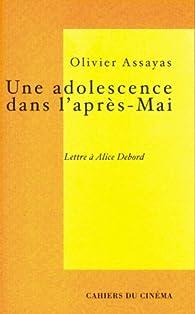 Une adolescence dans l'après-Mai : Lettre à Alice Debord par Olivier Assayas