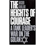 img - for Heights of Courage: A Tank Leader's War on the Golan. book / textbook / text book