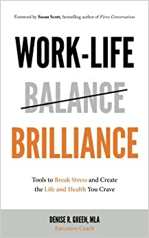 Work-Life Brilliance: Tools to Break Stress