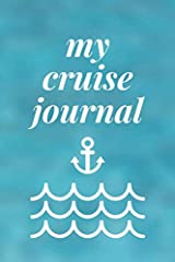 """Cruise Journal - Vacation Travel Notebook - 120 Pages For Your Daily Diary Records and Memories on Your Cruise Ship Adventures 6""""x9""""This beautifully designed journal has plenty of room for logging up to 59 days of your fabulous cruise on prom..."""