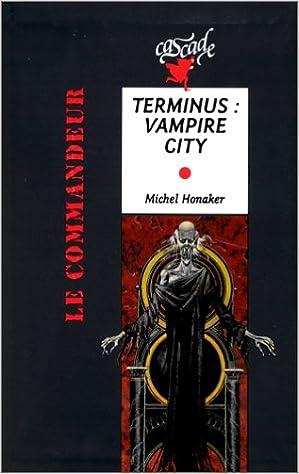 Livre audio gratuit télécharger le livre audio Terminus, Vampire city en français CHM by Michel Honaker