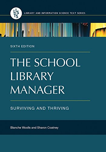 The School Library Manager: Surviving and Thriving, 6th Edition (Library and Information Science Text)
