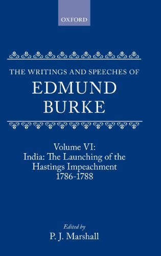 The Writings and Speeches of Edmund Burke: Volume VI: India: The Launching of the Hastings Impeachment 1786-1788 by Edmund Burke (1991-06-13)