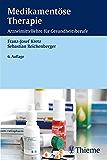 Medikamentöse Therapie: Arzneimittellehre für Gesundheitsberufe
