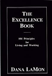 The Excellence Book: 104 Principles for Living and Working