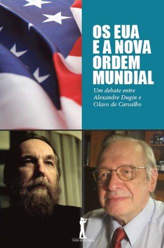 Os Eua e a Nova Ordem Mundial: Um debate entre Alexandre Dugin e Olavo de Carvalho