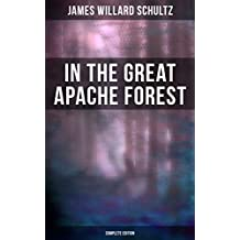 In the Great Apache Forest (Complete Edition): The Story of a Lone Boy Scout