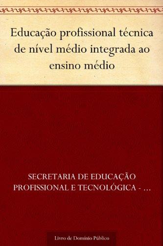 Educação profissional técnica de nível médio integrada ao ensino médio
