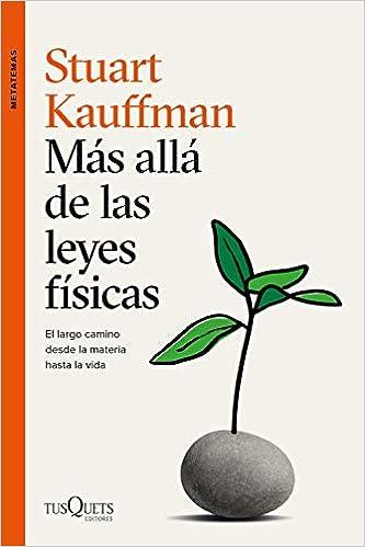 Más allá de las leyes físicas de Stuart Kauffman