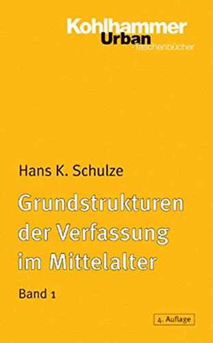Grundstrukturen der Verfassung im Mittelalter: Stammmesverband, Gefolgschaft, Lehnswesen, Grundherrschaft (Urban-Taschenbücher, Band 371)