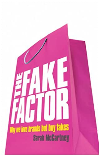 The Fake Factor: Why We Love Brands but Buy Fakes