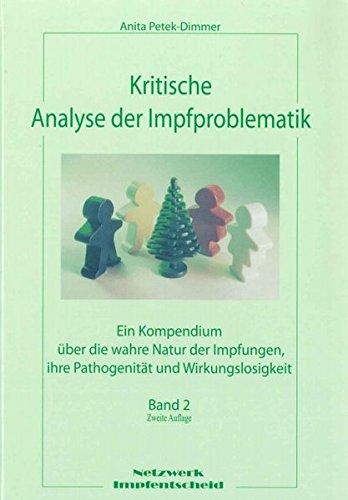 Kritische Analyse der Impfproblematik - Band 2: Ein Kompendium über die wahre Natur der Impfungen, ihre Pathogenität und Wirkungslosigkeit