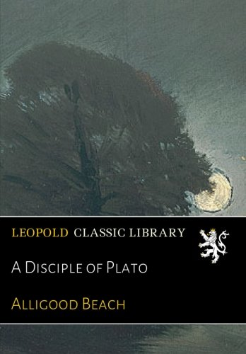 A Disciple of Plato pdf epub