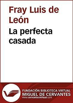 La perfecta casada biblioteca virtual miguel de cervantes spanish edition ebook - La perfecta casada ...