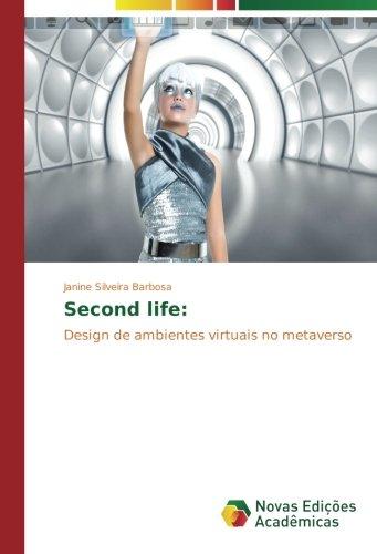 Read Online Second life:: Design de ambientes virtuais no metaverso (Portuguese Edition) pdf epub