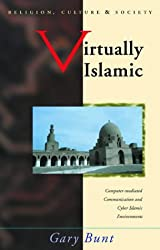 Virtually Islamic: Computer-Mediated Communication and Cyber Islamic Environments