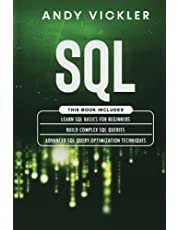 SQL: This book includes : Learn SQL Basics for beginners + Build Complex SQL Queries + Advanced SQL Query optimization techniques