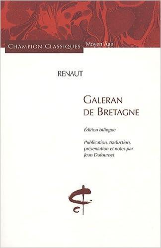 Livre gratuits en ligne Galeran de Bretagne : Edition bilingue français-ancien français pdf