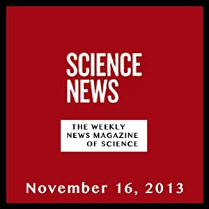 Science News, November 16, 2013 Periodical
