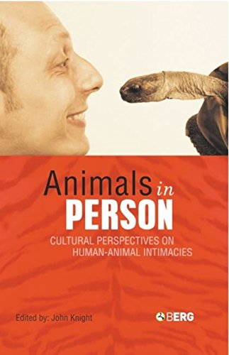 Animals in Person: Cultural Perspectives on Human-Animal Intimacies