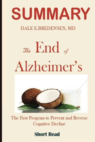 SUMMARY the End Of Alzheimer's: The First Program to Prevent and Reverse Cognitive Decline cover