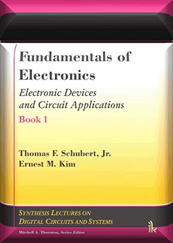 Fundamentals of Electronics Book 1: (Electronic Devices and Circuit Applications)