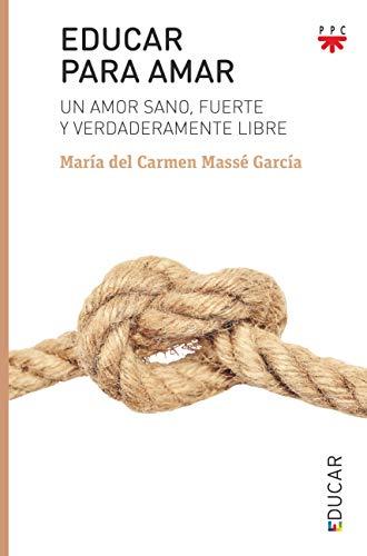 Educar para amar por Massé García, María del Carmen