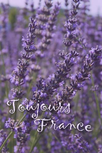 Toujours France: Lovely French Lavender Field | 120 Page Wide Ruled Journal With Soft Matte Cover | Travel Inspiration | Diary | Notebook | Great Gift ... Dreamers (Travel Lovers Lined Blank Journal) by New Nomads Press