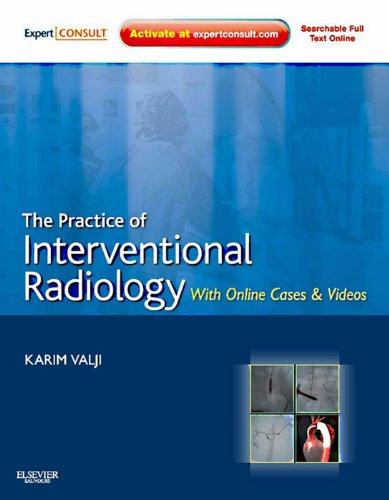 The Practice of Interventional Radiology, with Online Cases and Video E-Book: Expert Consult Premium - http://medicalbooks.filipinodoctors.org
