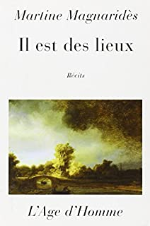 Il est des lieux : récits, Magnaridès, Martine
