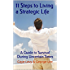 11 Steps to Living a Strategic Life: A Guide to Survival During Uncertain Times