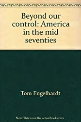Beyond our control: America in the mid seventies