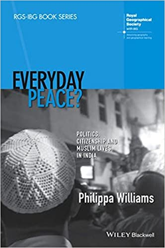 Book Everyday Peace?: Politics, Citizenship and Muslim Lives in India (RGS-IBG Book Series)