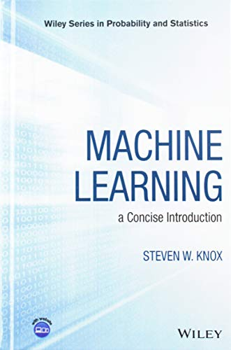 Machine Learning: a Concise Introduction (Wiley Series in Probability and Statistics) (Introduction Machine Learning)