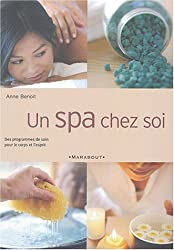 Un spa chez soi : Week-ends de soins pour le corps et l'esprit