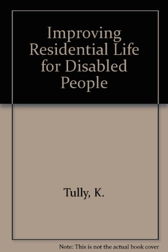 Improving Residential Life for Disabled People