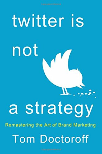 twitter-is-not-a-strategy-rediscovering-the-art-of-brand-marketing