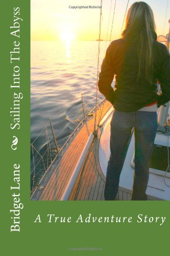 Download Sailing Into The Abyss: A True Adventure Story ebook