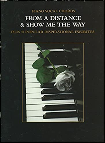 From A Distance Show Me The Way Plus 15 Popular Inspirational