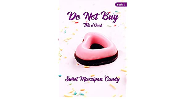 Do Not Buy This eBook (Book 7) - Sweet Marzipan Candy (English ...