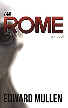 I am Rome by [Mullen, Edward]