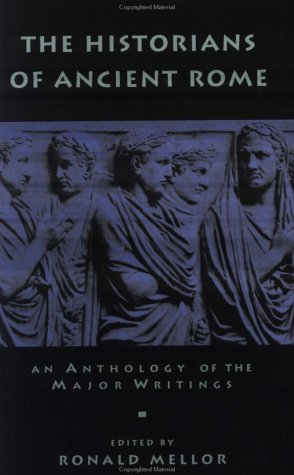 The Historians of Ancient Rome (Routledge Sourcebooks for the Ancient World)