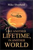 Like Another Lifetime in Another World, Mike D. Shepherd, 0595230504