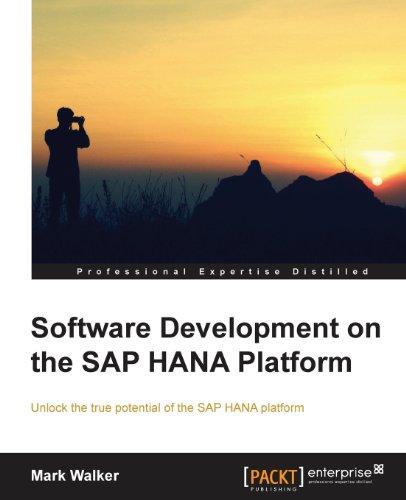 Software Development on the SAP HANA Platform by Mark Walker, Publisher : Packt Publishing