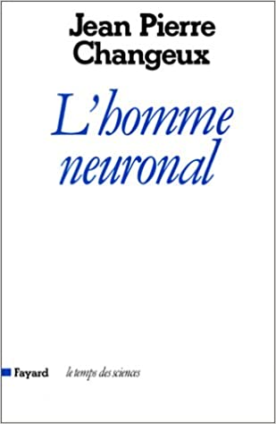 L'homme neuronal - Jean-Pierre Changeux