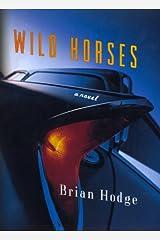 Wild Horses: A Novel Hardcover