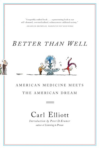 Better Than Well: American Medicine Meets the American Dream cover